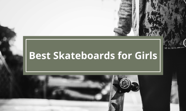 10 Best Skateboards for Girls in 2020 And Buying Guide
