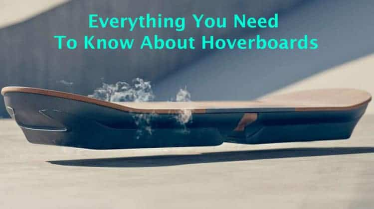Hoverboards Past, Present and Future – A Complete Guide