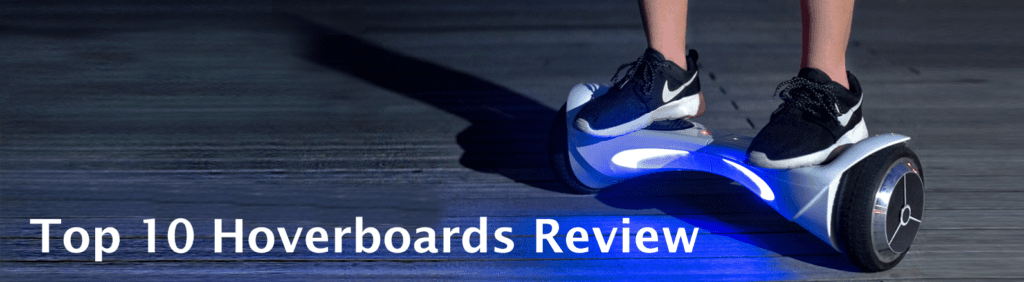 top 10 hoverboard reviews