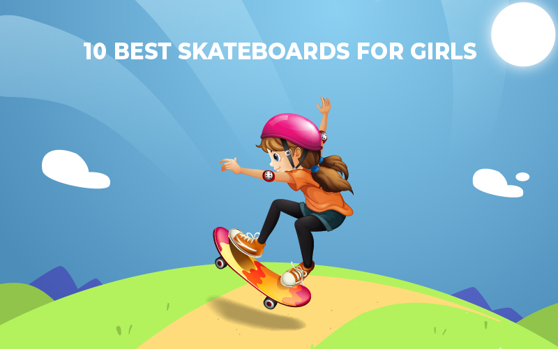 Best Skateboards For Girls Review